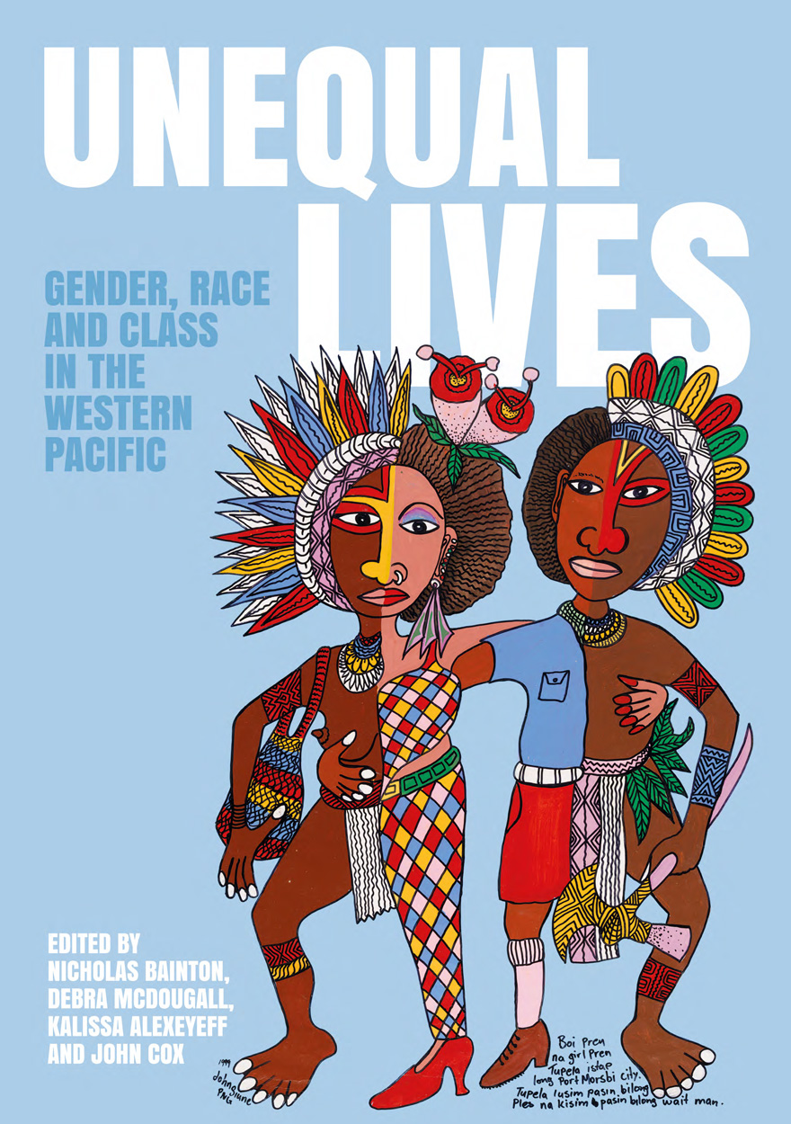Unequal Lives: Gender, Race and Class in the Western Pacific.