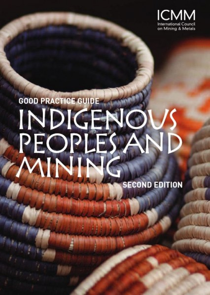 Good Practice Guide Indigenous Peoples and Mining - Second Edition
