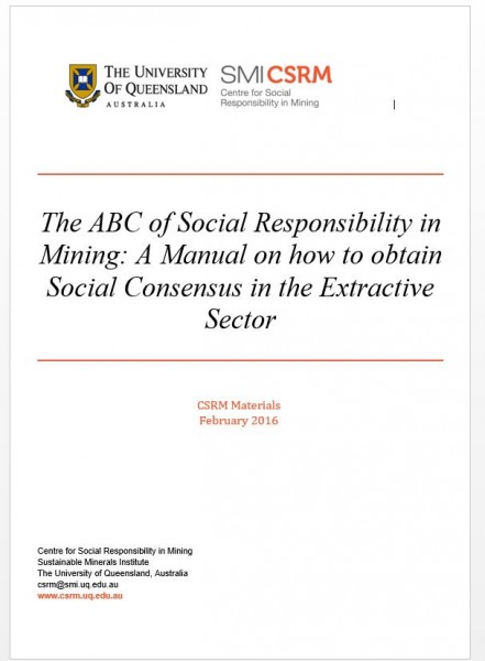 The ABC of Social Responsibility in Mining: A Manual on how to obtain Social Consensus in the Extractive Sector