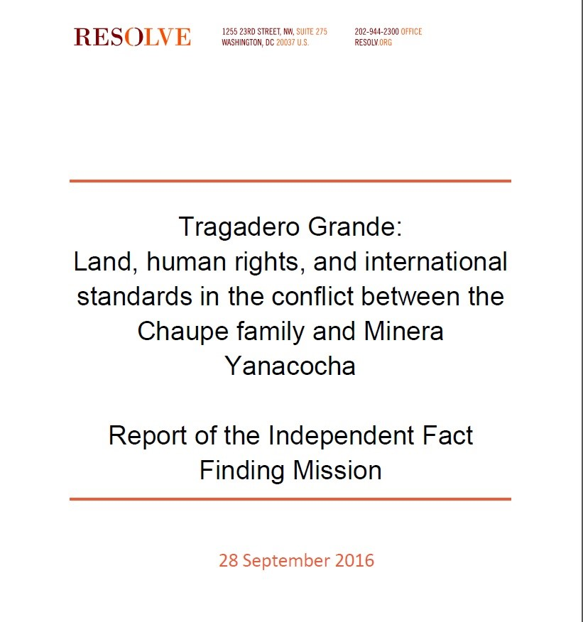 Tragadero Grande: land, human rights, and international  standards in the conflict between the Chaupe family and Minera Yanacocha, report of the independent fact finding mission